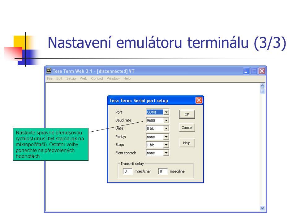Nastavení emulátoru terminálu (3/3) Nastavte správně přenosovou rychlost (musí být stejná jak na mikropočítači).