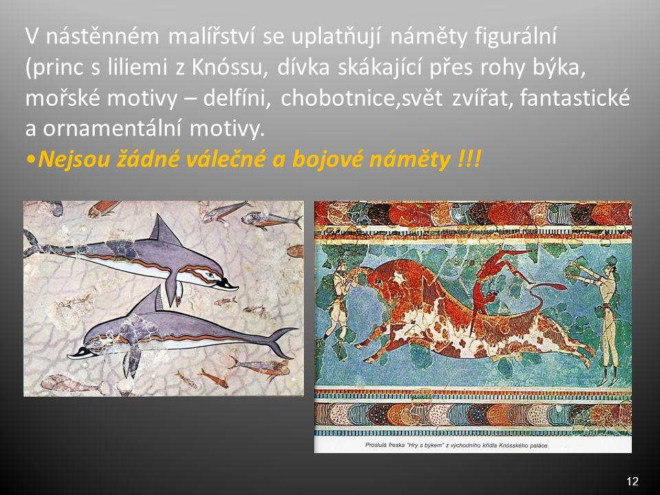 12 V nástěnném malířství se uplatňují náměty figurální (princ s liliemi z Knóssu, dívka skákající přes rohy býka, mořské motivy – delfíni, chobotnice,svět zvířat, fantastické a ornamentální motivy.