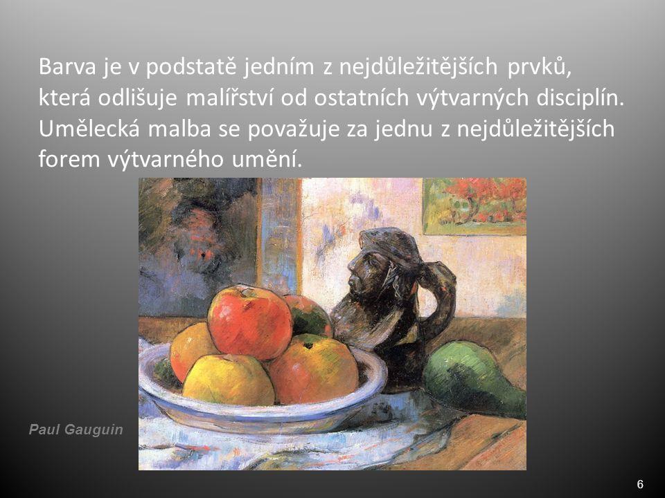6 Barva je v podstatě jedním z nejdůležitějších prvků, která odlišuje malířství od ostatních výtvarných disciplín.