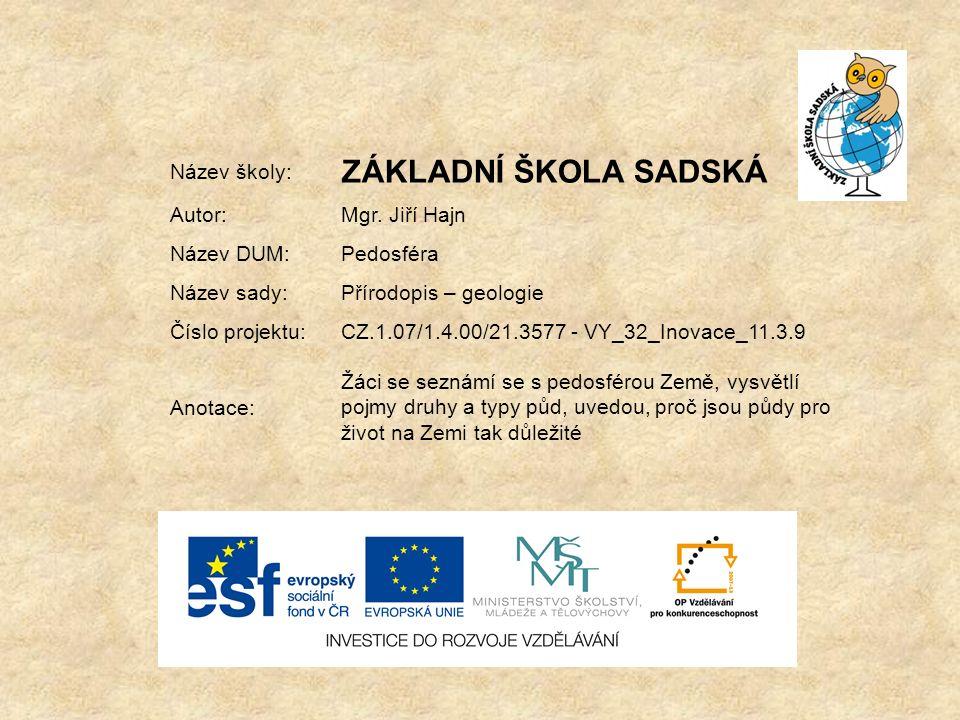Název školy: ZÁKLADNÍ ŠKOLA SADSKÁ Autor:Mgr.