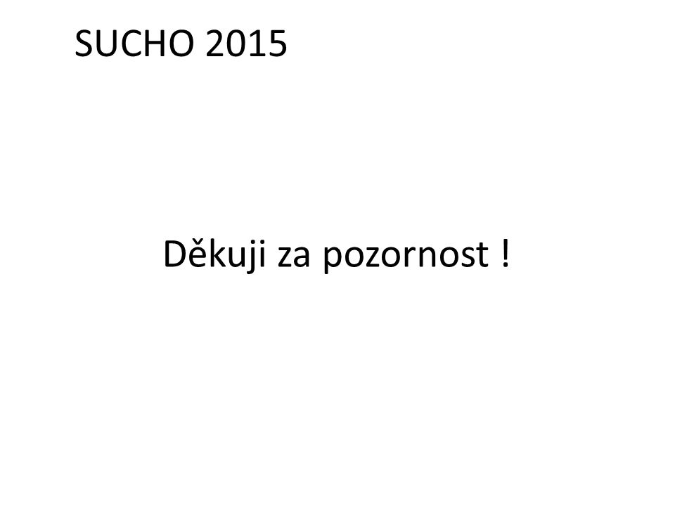 SUCHO 2015 Děkuji za pozornost !
