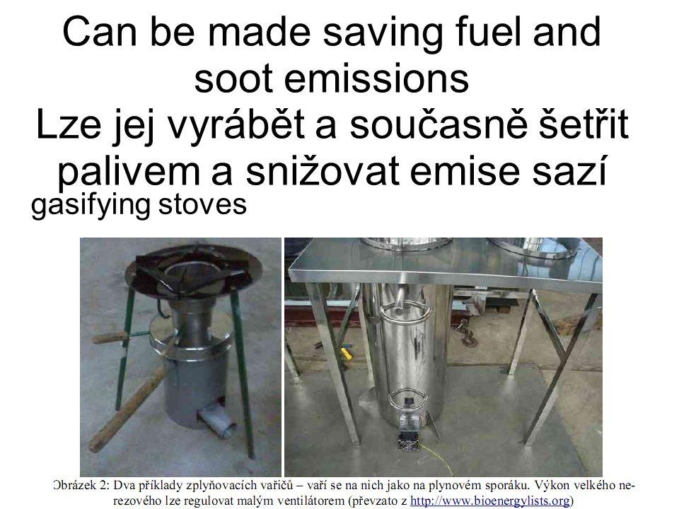 Can be made saving fuel and soot emissions Lze jej vyrábět a současně šetřit palivem a snižovat emise sazí gasifying stoves