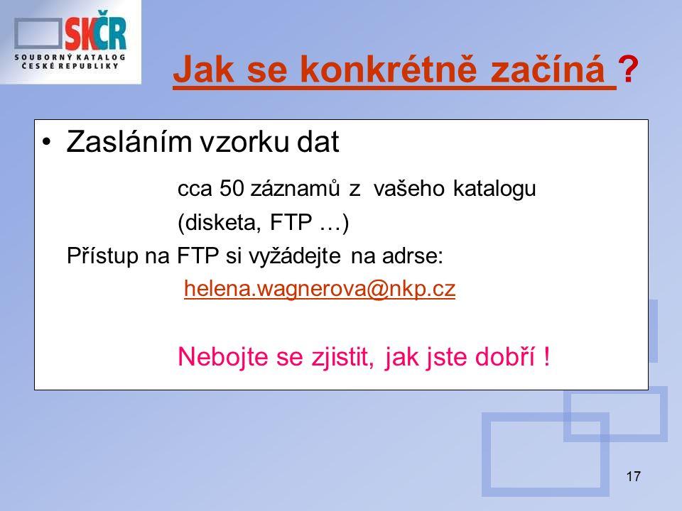 17 Jak se konkrétně začíná Jak se konkrétně začíná ? Zasláním vzorku dat cca 50 záznamů z vašeho katalogu (disketa, FTP …) Přístup na FTP si vyžádejte