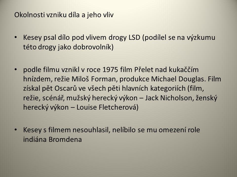 Okolnosti vzniku díla a jeho vliv Kesey psal dílo pod vlivem drogy LSD (podílel se na výzkumu této drogy jako dobrovolník) podle filmu vznikl v roce 1975 film Přelet nad kukaččím hnízdem, režie Miloš Forman, produkce Michael Douglas.