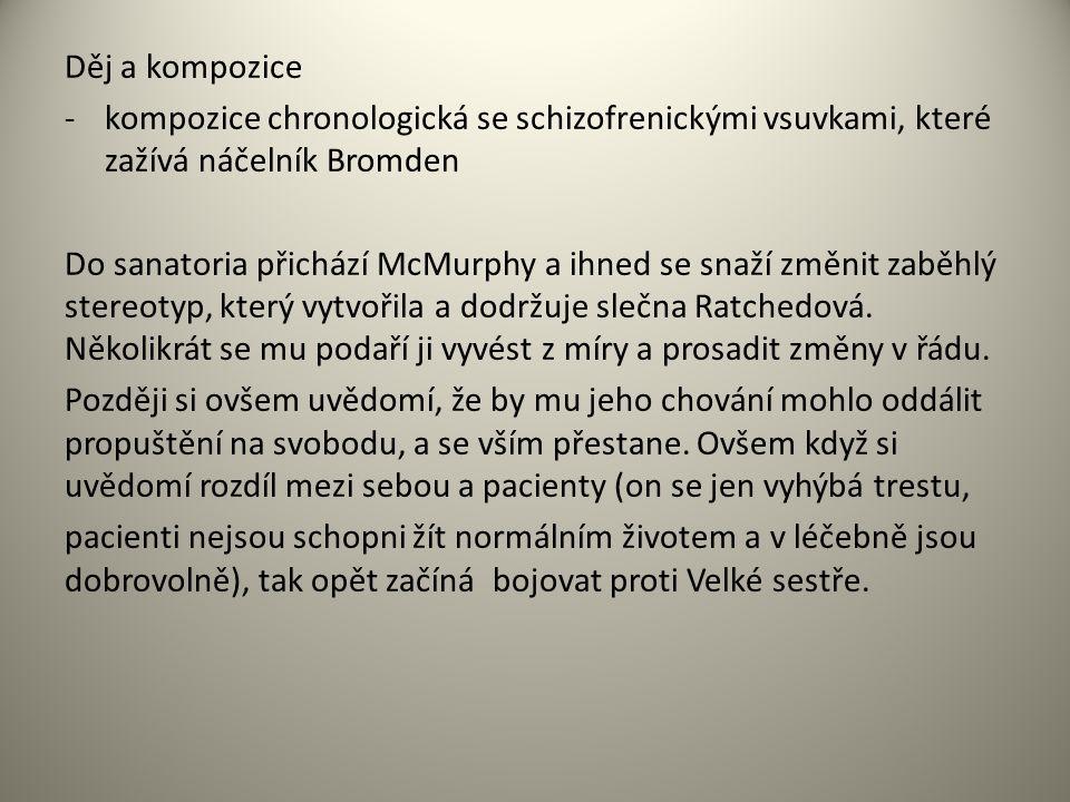 Děj a kompozice -kompozice chronologická se schizofrenickými vsuvkami, které zažívá náčelník Bromden Do sanatoria přichází McMurphy a ihned se snaží změnit zaběhlý stereotyp, který vytvořila a dodržuje slečna Ratchedová.