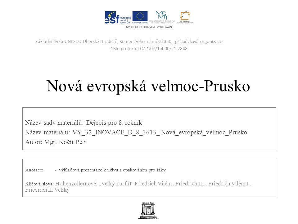 Nová evropská velmoc-Prusko Název sady materiálů: Dějepis pro 8.