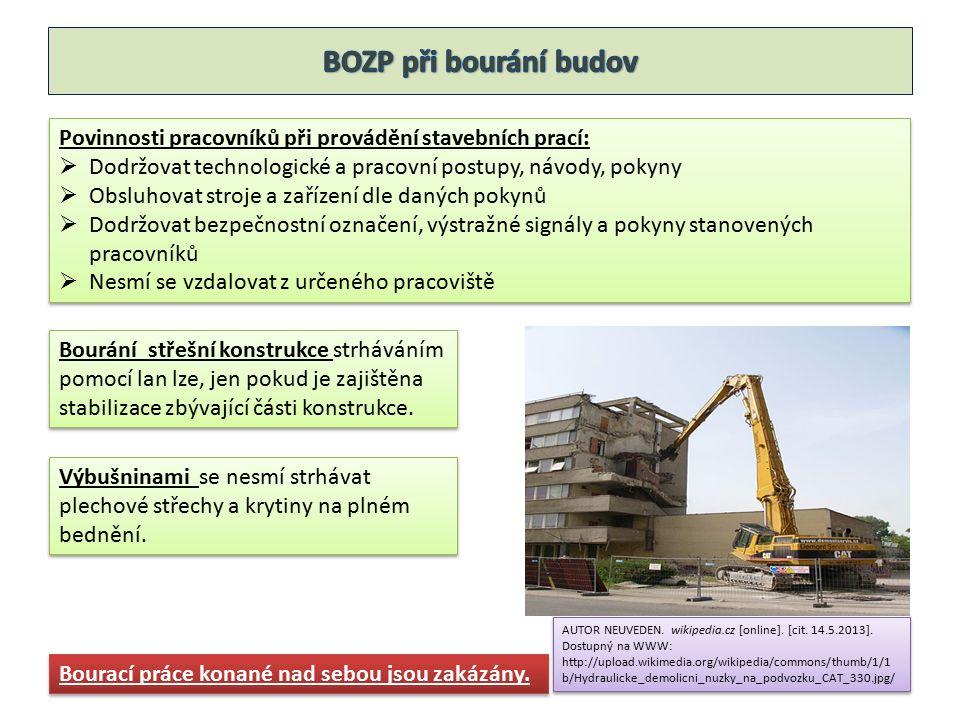 Povinnosti pracovníků při provádění stavebních prací:  Dodržovat technologické a pracovní postupy, návody, pokyny  Obsluhovat stroje a zařízení dle