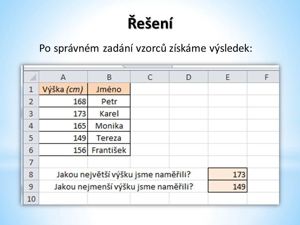 Cvičení č.2  Pokud budu chtít najít jméno žáka s nejvyšší a nejnižší výškou, napomůže mi funkce SVYHLEDAT.