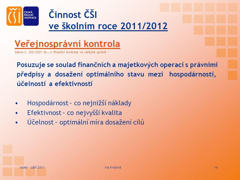 Činnost ČŠI ve školním roce 2011/2012 Veřejnosprávní kontrola Zákon č.