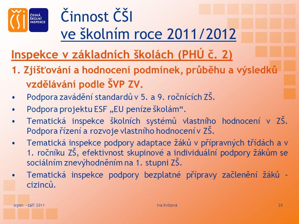 Činnost ČŠI ve školním roce 2011/2012 Inspekce v základních školách (PHÚ č.