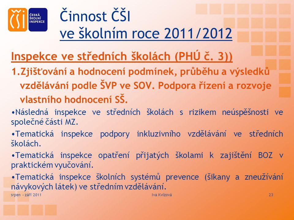 Činnost ČŠI ve školním roce 2011/2012 Inspekce ve středních školách (PHÚ č.
