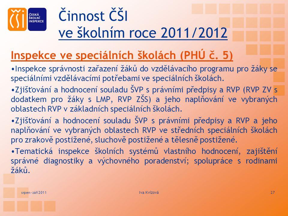 Činnost ČŠI ve školním roce 2011/2012 Inspekce ve speciálních školách (PHÚ č.