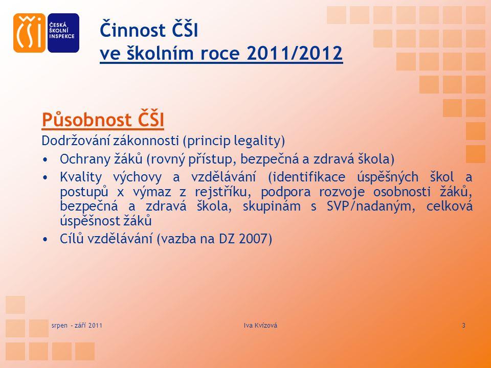 Činnost ČŠI ve školním roce 2011/2012 Zkrácené názvy právních norem, vždy v platném znění 1.