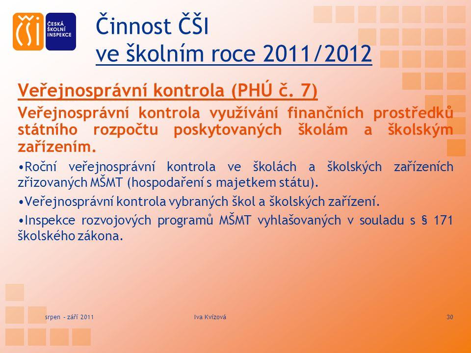 Činnost ČŠI ve školním roce 2011/2012 Veřejnosprávní kontrola (PHÚ č.