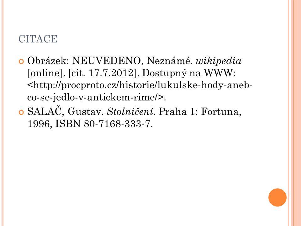 CITACE Obrázek: NEUVEDENO, Neznámé. wikipedia [online]. [cit. 17.7.2012]. Dostupný na WWW:. SALAČ, Gustav. Stolničení. Praha 1: Fortuna, 1996, ISBN 80