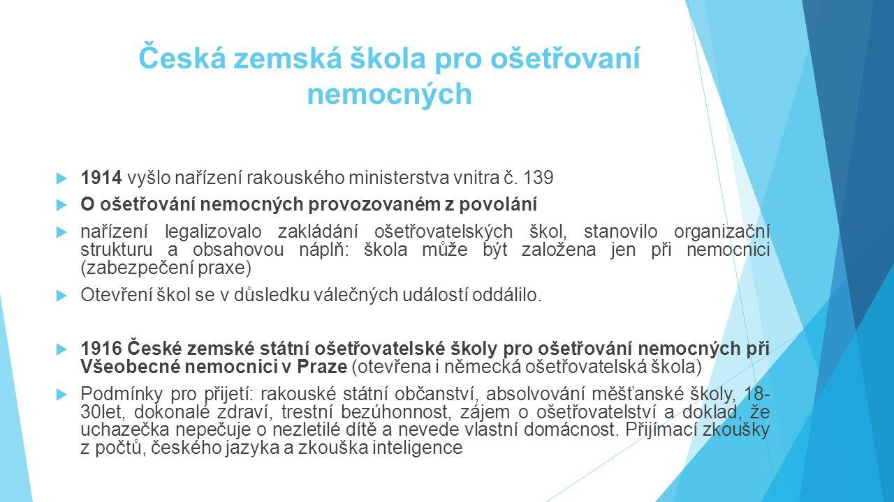 Česká zemská škola pro ošetřovaní nemocných  1914 vyšlo nařízení rakouského ministerstva vnitra č. 139  O ošetřování nemocných provozovaném z povolá