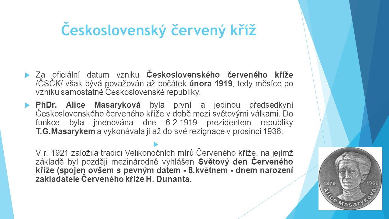  Za oficiální datum vzniku Československého červeného kříže /ČSČK/ však bývá považován až počátek února 1919, tedy měsíce po vzniku samostatné Českos