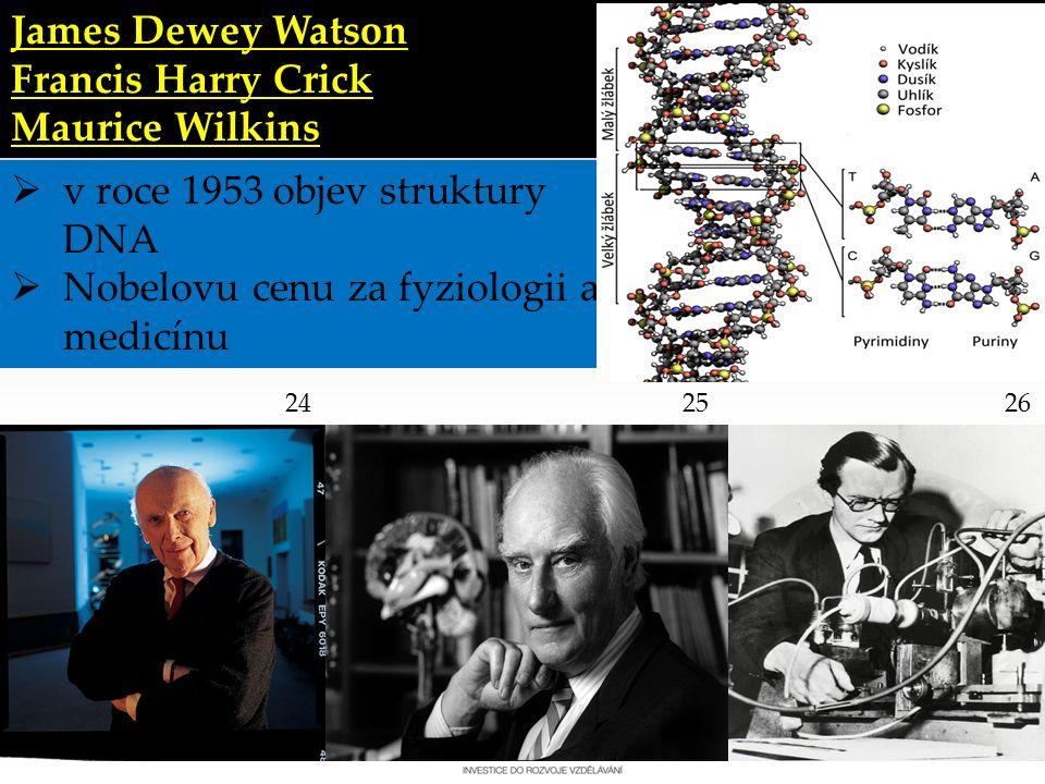 Gymnázium a Jazyková škola s právem státní jazykové zkoušky Svitavy James Dewey Watson Francis Harry Crick Maurice Wilkins  v roce 1953 objev struktury DNA  Nobelovu cenu za fyziologii a medicínu 262524 27