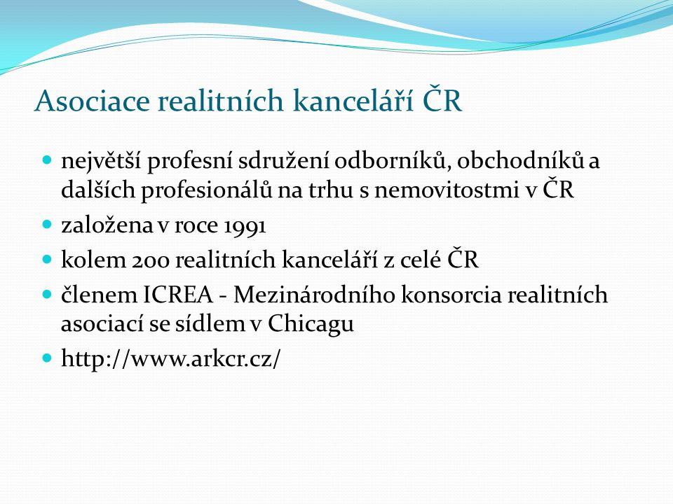 Asociace realitních kanceláří ČR největší profesní sdružení odborníků, obchodníků a dalších profesionálů na trhu s nemovitostmi v ČR založena v roce 1