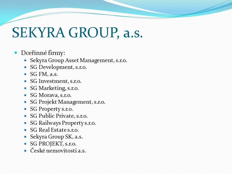 SEKYRA GROUP, a.s. Dceřinné firmy: Sekyra Group Asset Management, s.r.o.