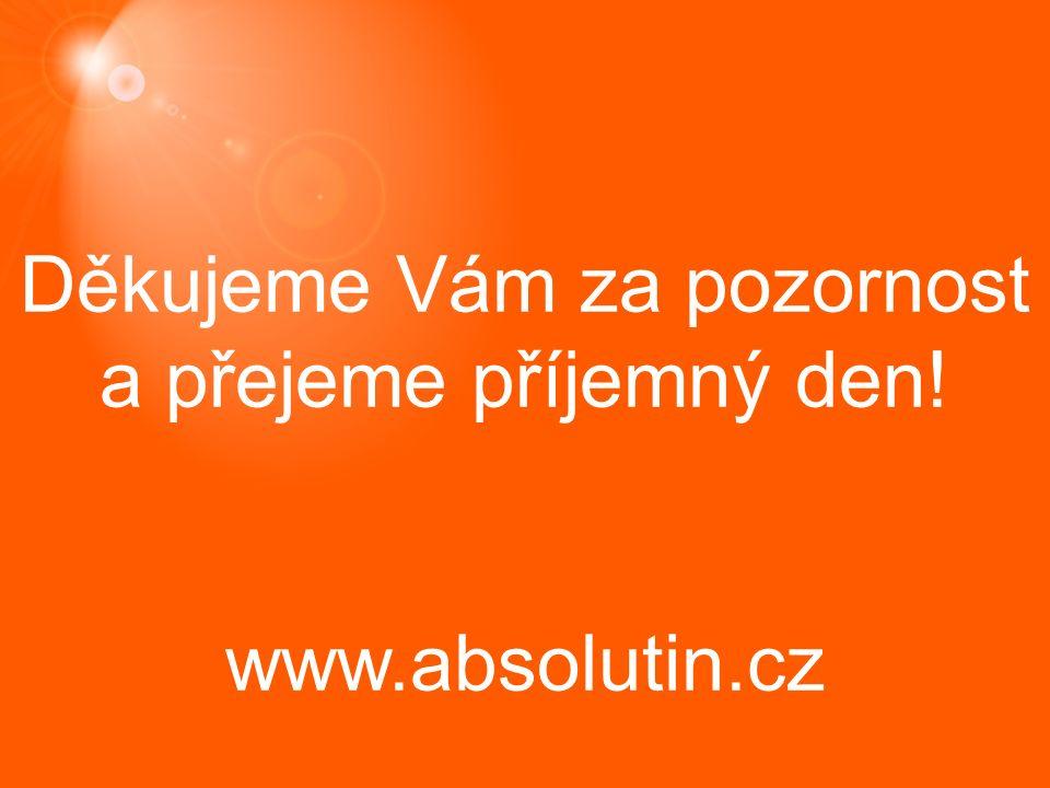 Děkujeme Vám za pozornost a přejeme příjemný den! www.absolutin.cz