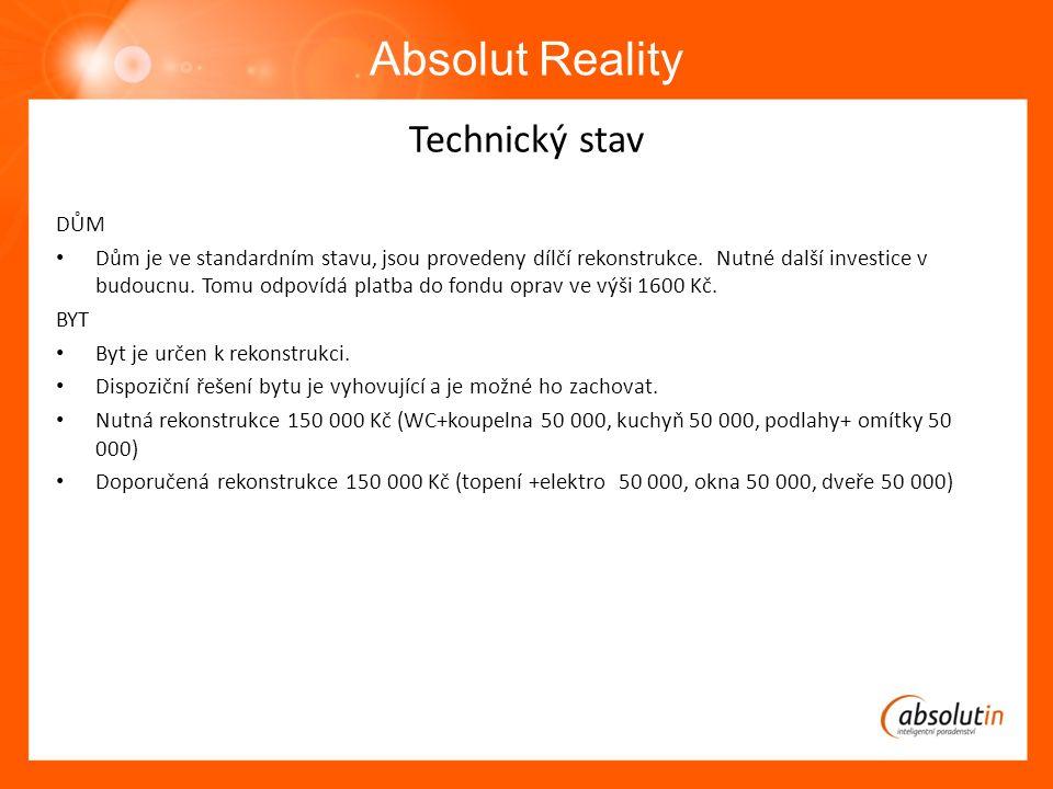 Absolut Reality Technický stav DŮM Dům je ve standardním stavu, jsou provedeny dílčí rekonstrukce.