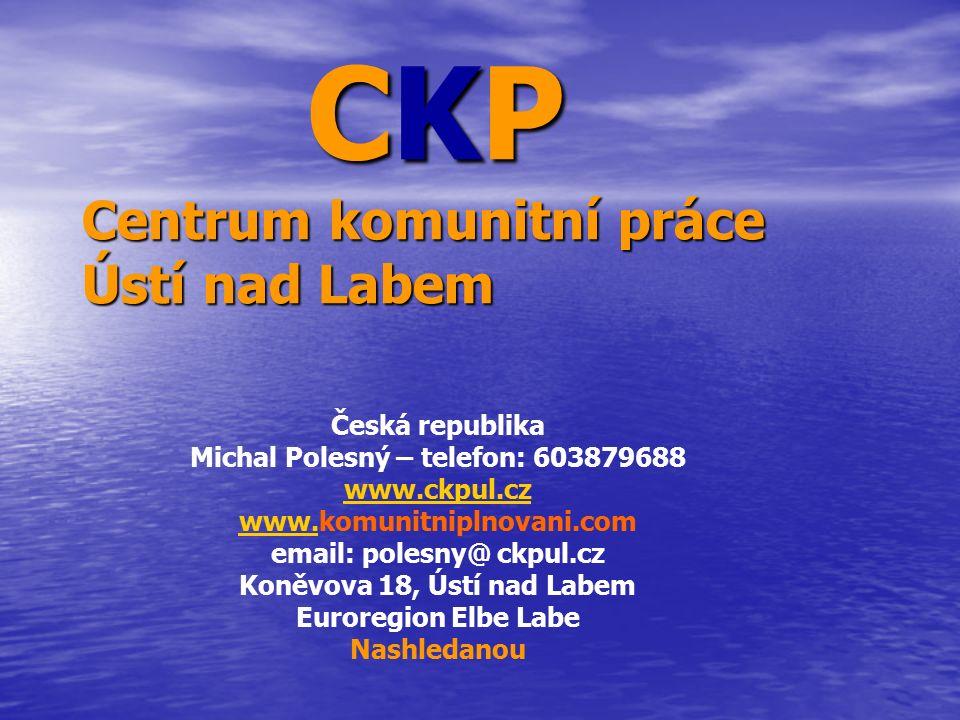 CKP Centrum komunitní práce Ústí nad Labem CKP Centrum komunitní práce Ústí nad Labem Česká republika Michal Polesný – telefon: 603879688 www.ckpul.cz