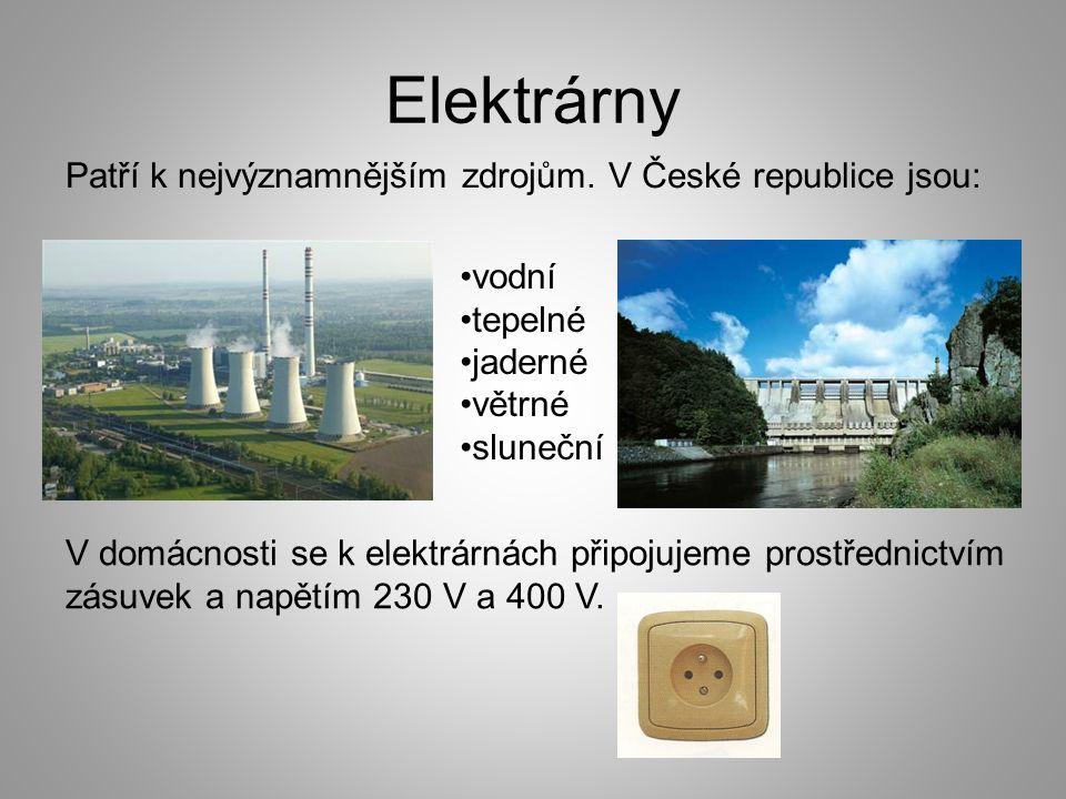 Elektrárny Patří k nejvýznamnějším zdrojům. V České republice jsou: vodní tepelné jaderné větrné sluneční V domácnosti se k elektrárnách připojujeme p