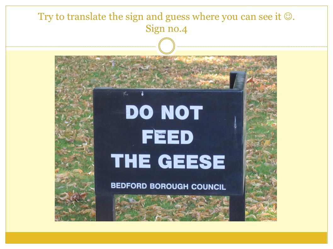 Try to translate the sign and guess where you can see it. Sign no.5