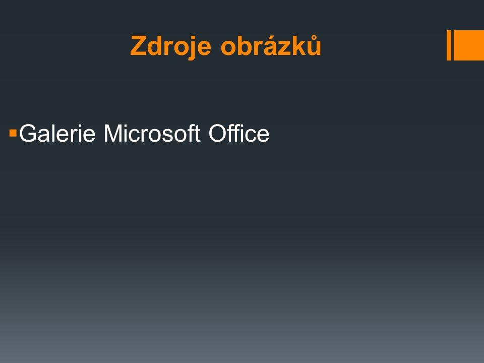 Zdroje obrázků  Galerie Microsoft Office