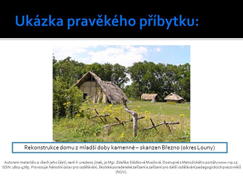 Rekonstrukce domu z mladší doby kamenné – skanzen Březno (okres Louny)
