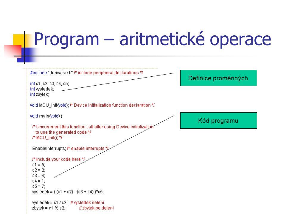 Program – aritmetické operace Definice proměnných Kód programu