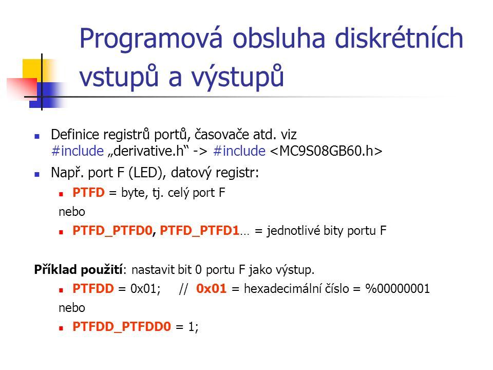Programová obsluha diskrétních vstupů a výstupů Definice registrů portů, časovače atd.