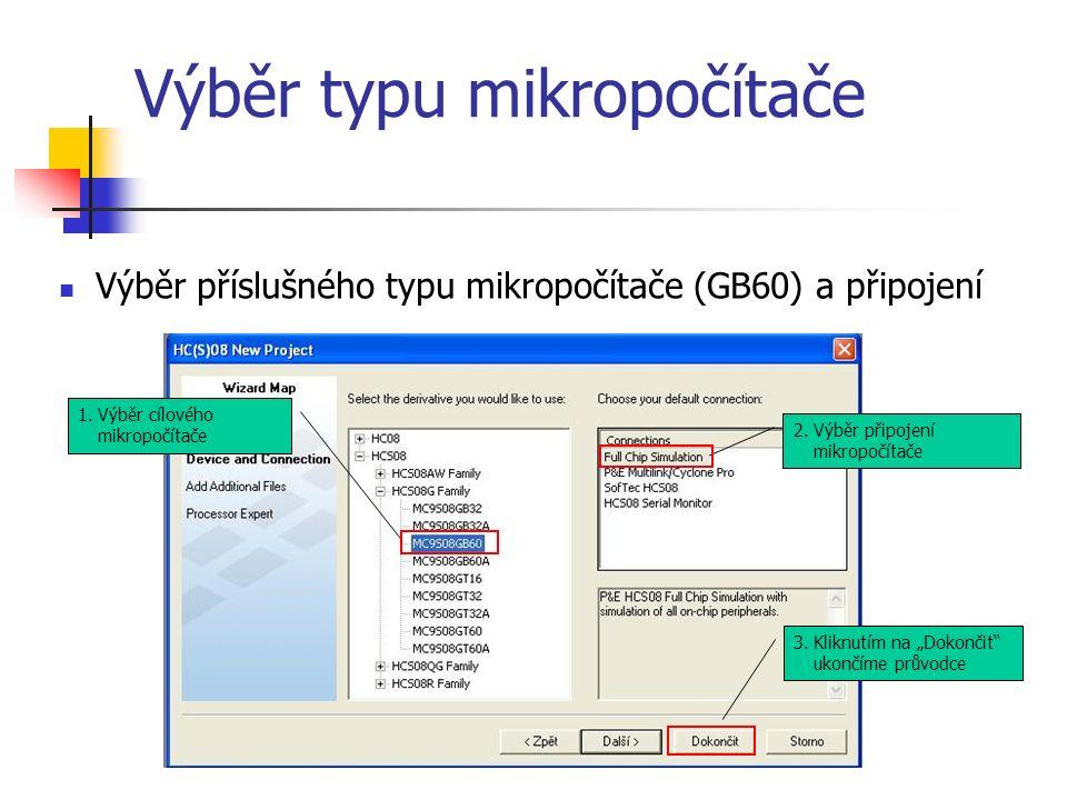 """Výběr typu mikropočítače Výběr příslušného typu mikropočítače (GB60) a připojení 1.Výběr cílového mikropočítače 2.Výběr připojení mikropočítače 3.Kliknutím na """"Dokončit ukončíme průvodce"""