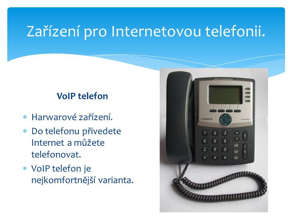 Zařízení pro Internetovou telefonii. VoIP telefon  Harwarové zařízení.