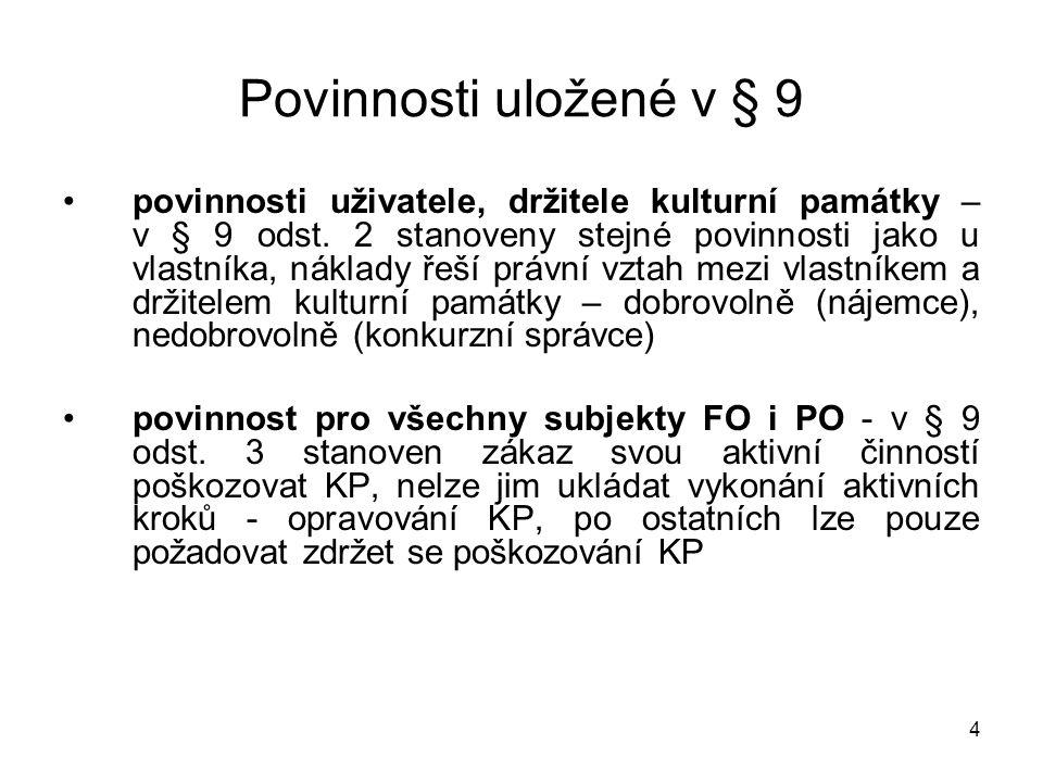 4 Povinnosti uložené v § 9 povinnosti uživatele, držitele kulturní památky – v § 9 odst.