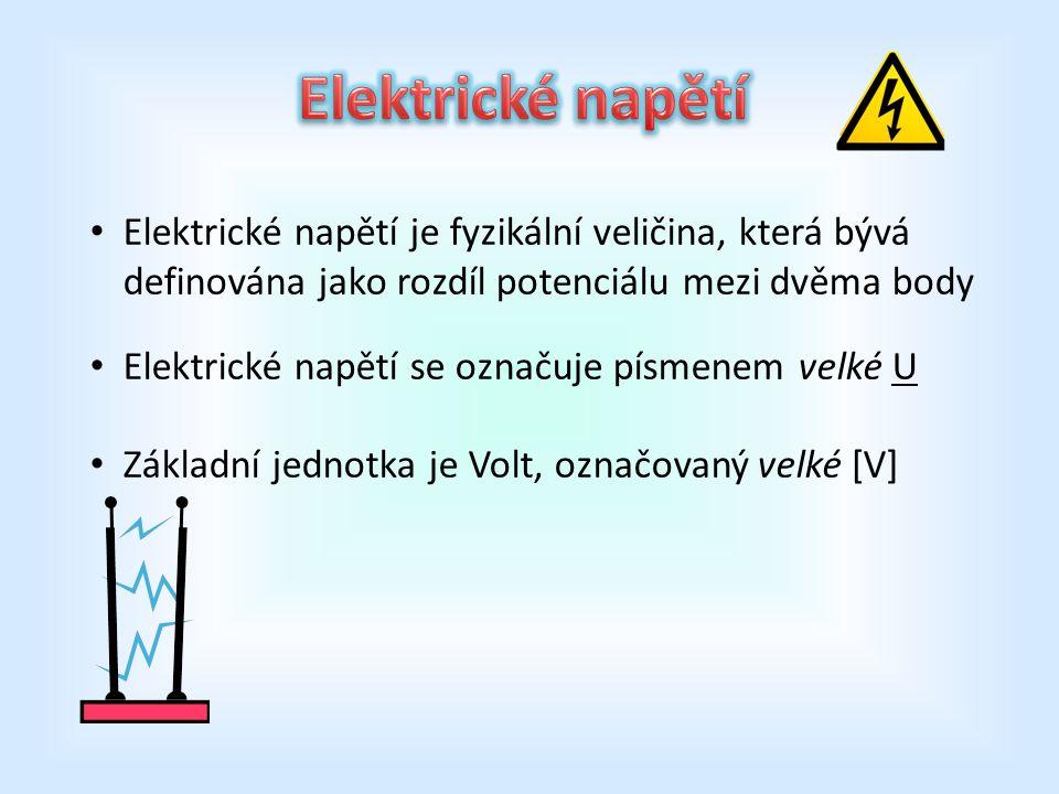Elektrické napětí je fyzikální veličina, která bývá definována jako rozdíl potenciálu mezi dvěma body Elektrické napětí se označuje písmenem velké U Základní jednotka je Volt, označovaný velké [V]