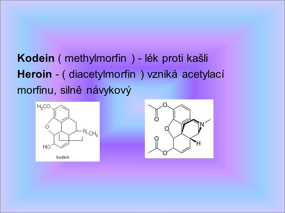 Kodein ( methylmorfin ) - lék proti kašli Heroin - ( diacetylmorfin ) vzniká acetylací morfinu, silně návykový
