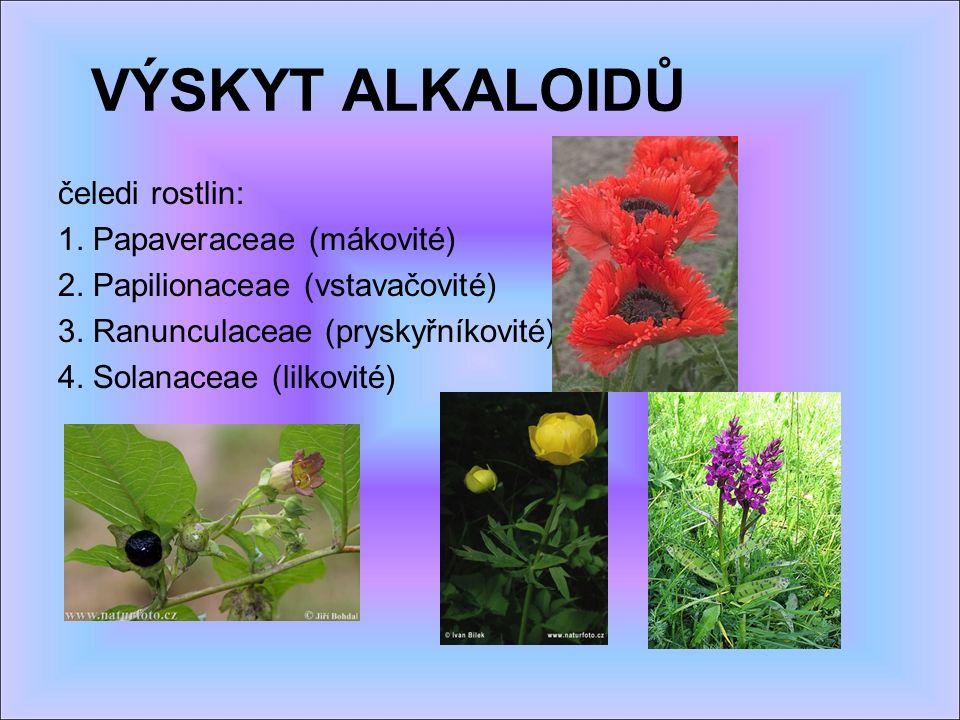 VÝSKYT ALKALOIDŮ čeledi rostlin: 1. Papaveraceae (mákovité) 2.