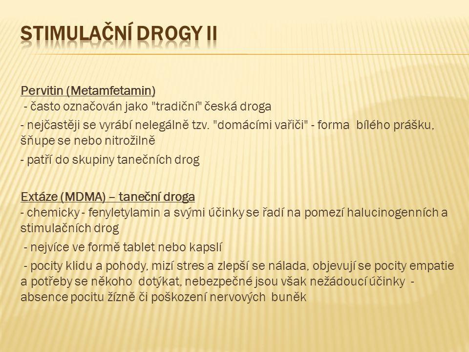 Pervitin (Metamfetamin) - často označován jako tradiční česká droga - nejčastěji se vyrábí nelegálně tzv.