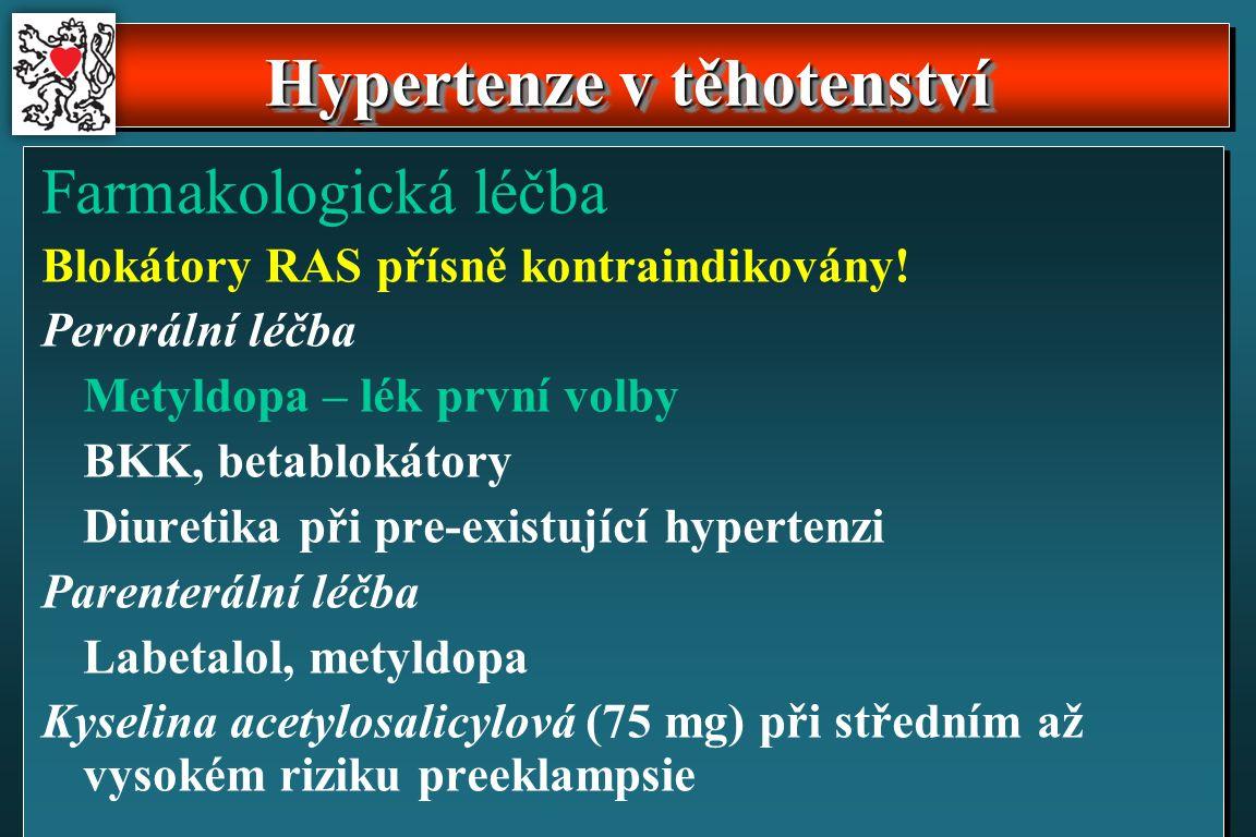 Farmakologická léčba Blokátory RAS přísně kontraindikovány.