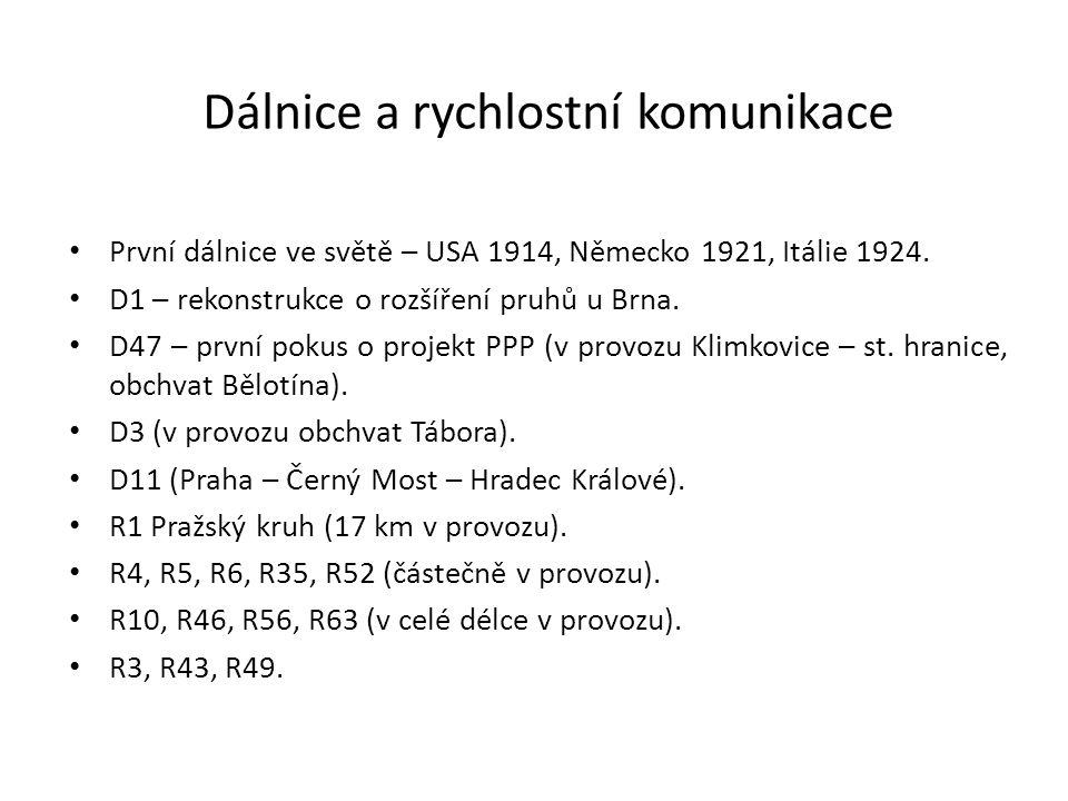 Dálnice a rychlostní komunikace První dálnice ve světě – USA 1914, Německo 1921, Itálie 1924. D1 – rekonstrukce o rozšíření pruhů u Brna. D47 – první