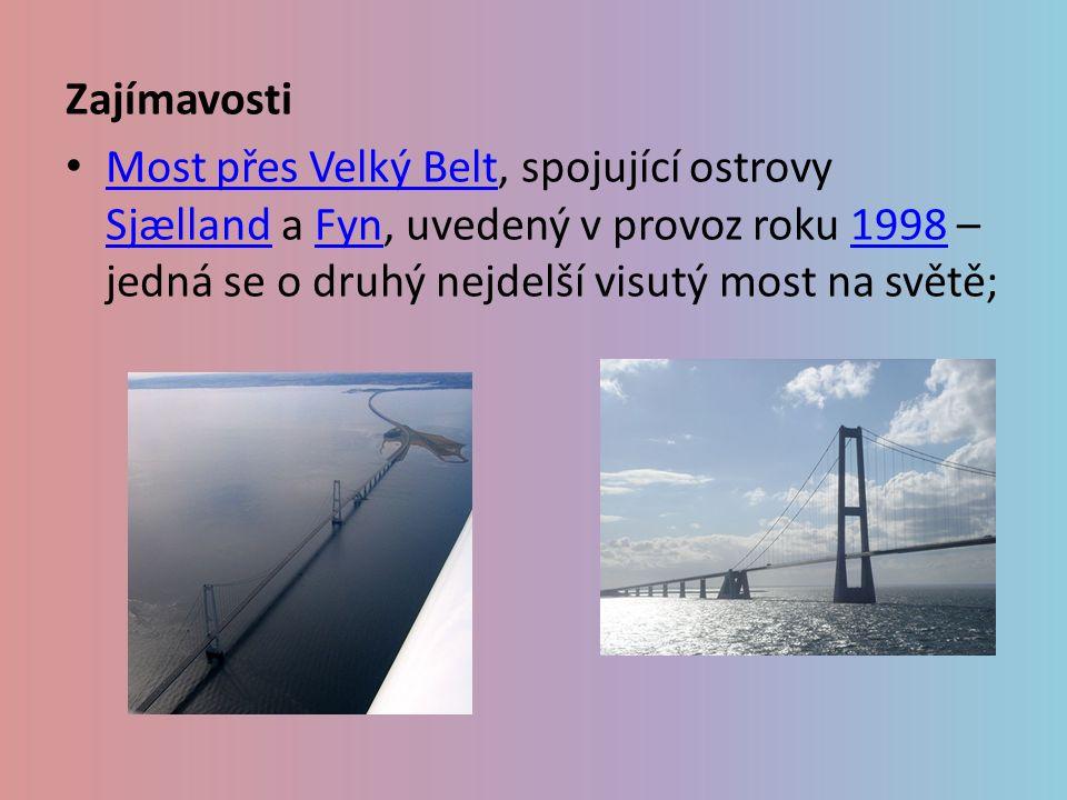 Zajímavosti Most přes Velký Belt, spojující ostrovy Sjælland a Fyn, uvedený v provoz roku 1998 – jedná se o druhý nejdelší visutý most na světě;