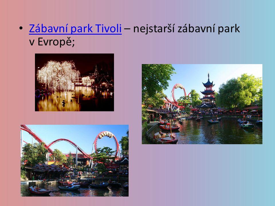 Zábavní park Tivoli – nejstarší zábavní park v Evropě; Zábavní park Tivoli