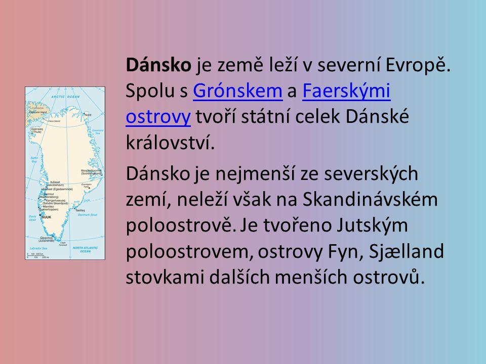 Dánsko je země leží v severní Evropě. Spolu s Grónskem a Faerskými ostrovy tvoří státní celek Dánské království.GrónskemFaerskými ostrovy Dánsko je ne