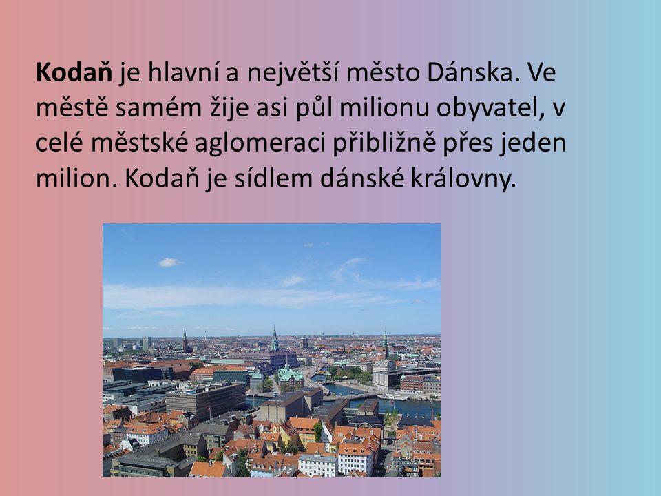 Kodaň je hlavní a největší město Dánska.