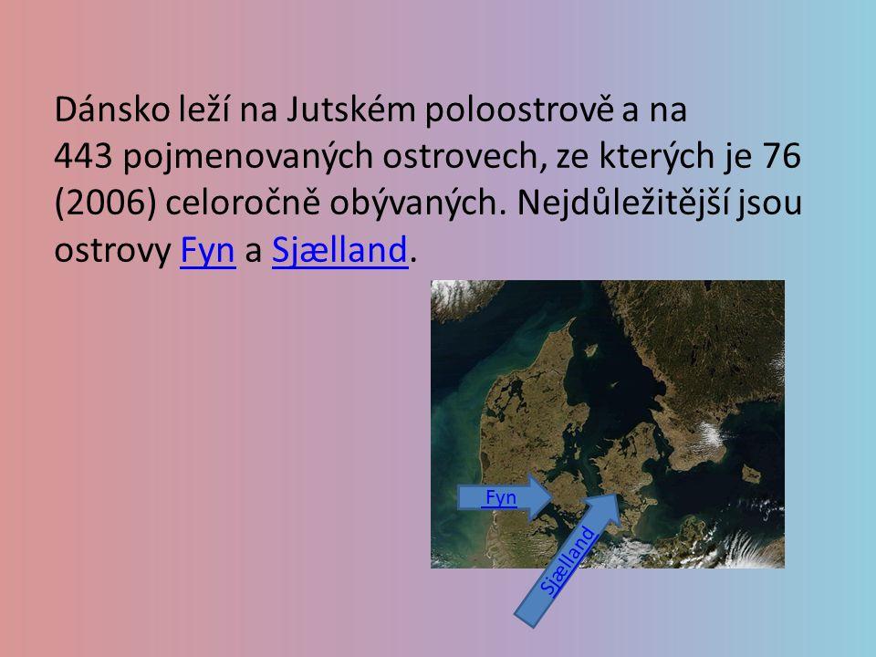 Dánsko leží na Jutském poloostrově a na 443 pojmenovaných ostrovech, ze kterých je 76 (2006) celoročně obývaných. Nejdůležitější jsou ostrovy Fyn a Sj