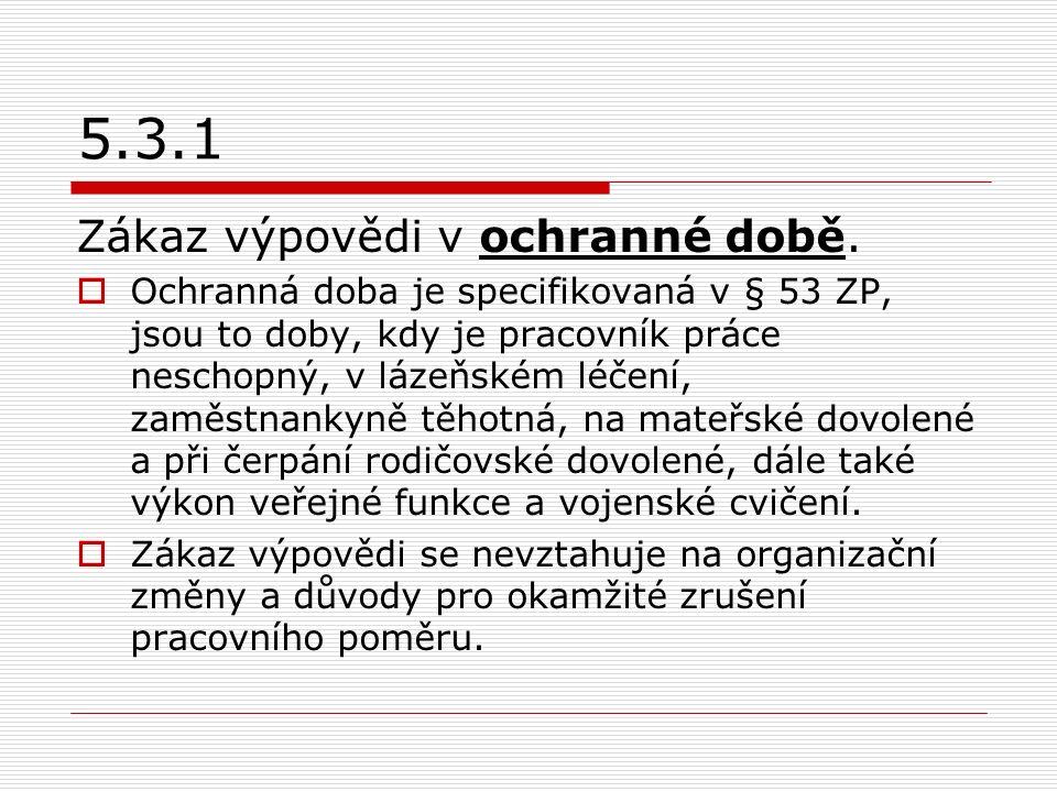 5.3.1 Zákaz výpovědi v ochranné době.