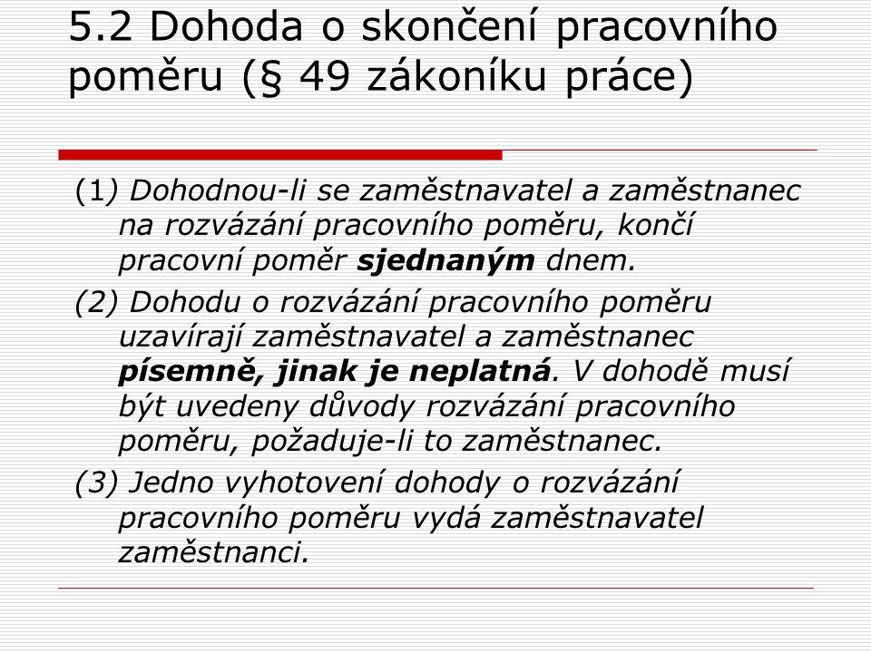 5.2 Dohoda...  Do 31. 12. 2006 mohla být dohoda uzavřena také pouze ústně.