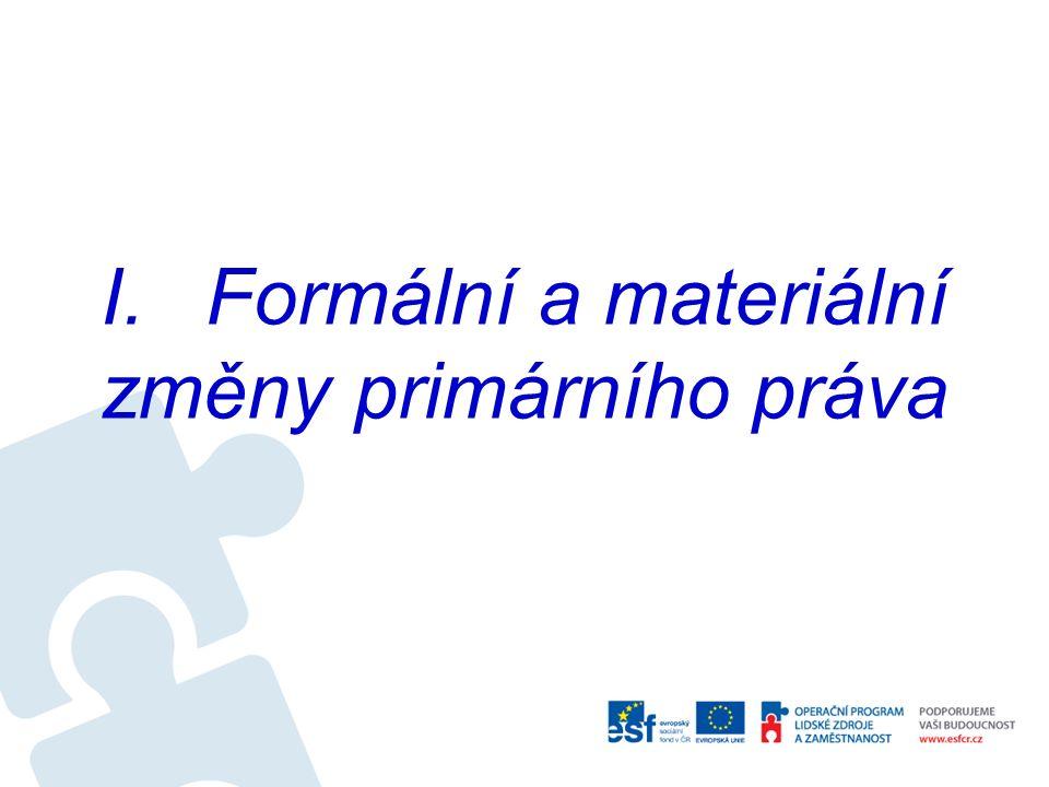 I.Formální a materiální změny primárního práva